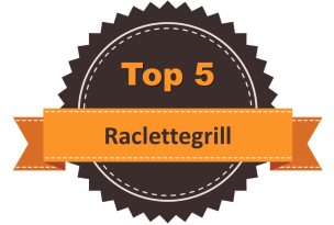Top 5 Raclettegrill